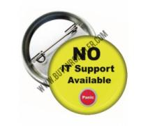No İt Support Available Panic Temalı Rozet 44 mm